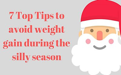 7 Top Tips to Avoid Weight Gain during the Silly Season